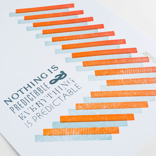 nothing is predictable - letterpress poster 11x14