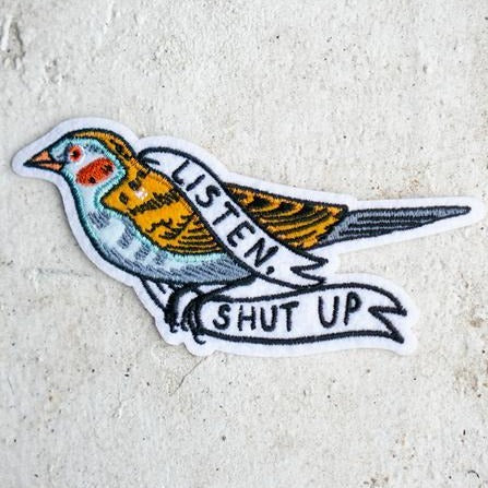 listen, shut up sticker patch