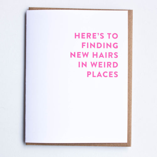 here's to finding new hair in weird places card