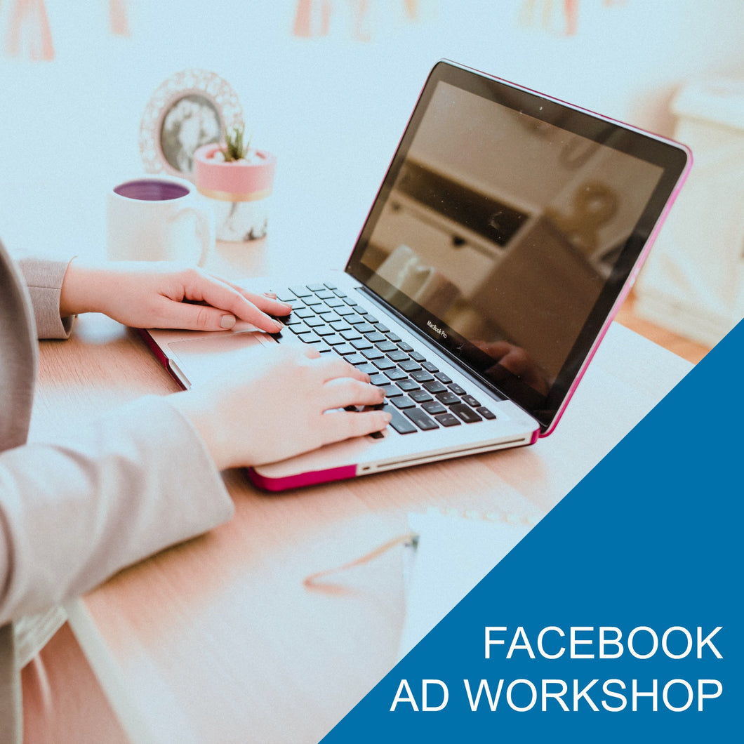 Facebook Ads Workshop - Saturday April 18th, 1-3pm