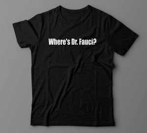 Where is Dr. Fauci? (UNISEX RELAX FIT)