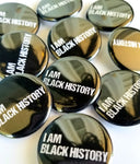I AM Black History 1 in Button