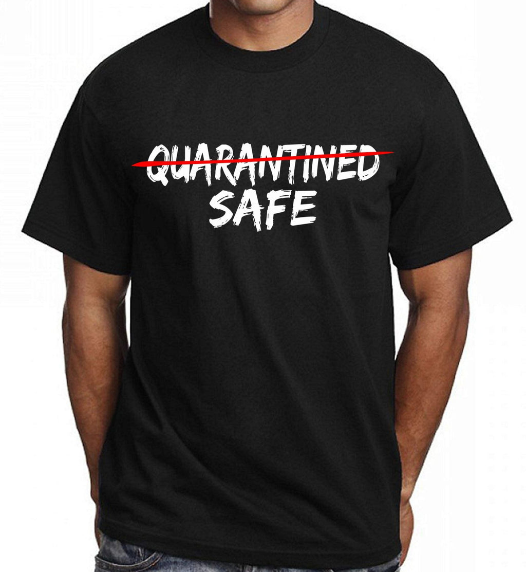QUARANTINED = SAFE (Unisex Relaxed Fit)
