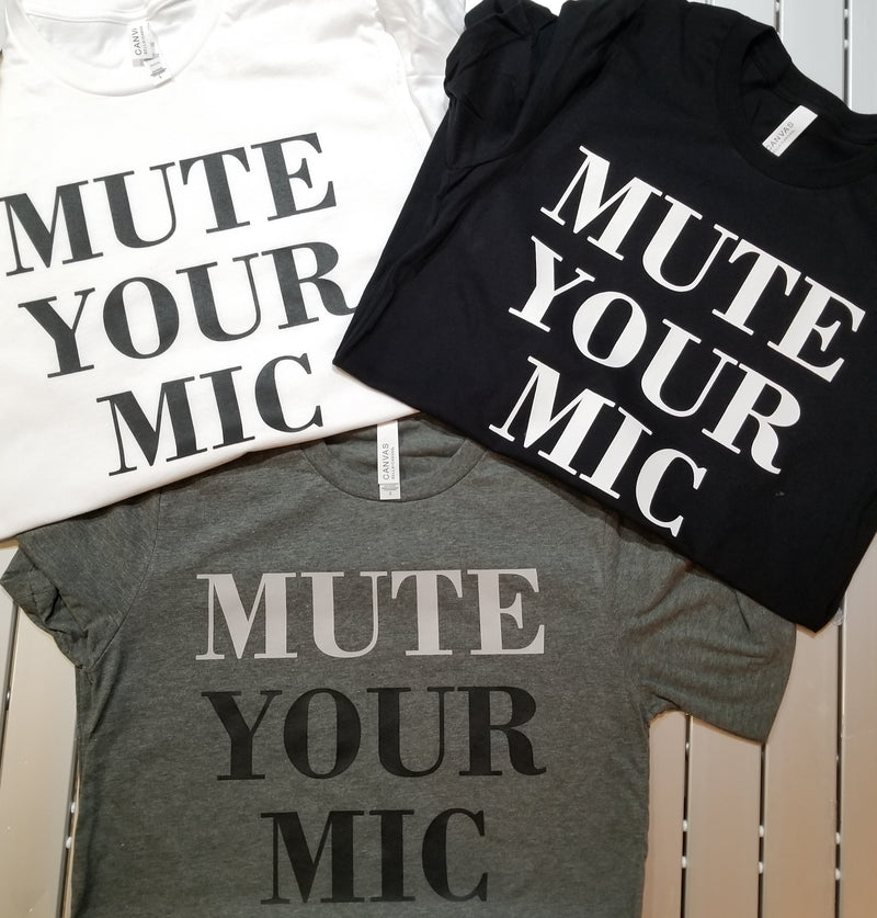Mute Your Mic - Relaxed Unisex Fit