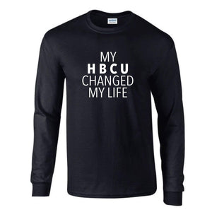 My HBCU Changed My Life (Unisex Long Sleeve)