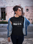It is what it is - Unisex Relaxed Fit