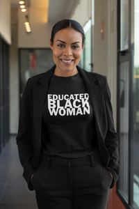 Educated Black Woman (Fitted Tee)
