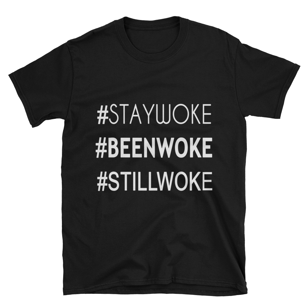 STAY/BEEN/STILL WOKE Crew Neck