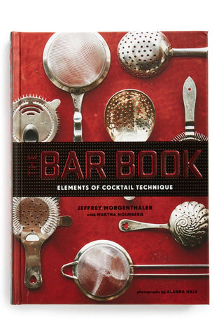 couverture du livre The Bar Book : Elements of Cocktail Technique de Jeffrey Morgenthaler
