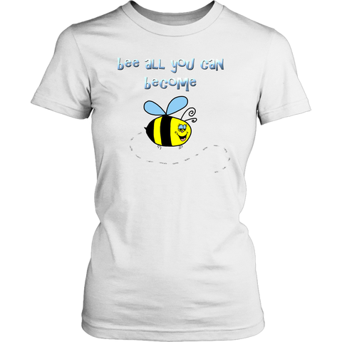 T-Shirt Bee All You Can Become