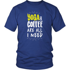 T-Shirt Yoga & Coffee Are All I Need