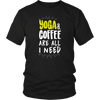 Image of YOGA & COFFEE ARE ALL I NEED Unisex Shirt - Yoga & Coffee Are All I Need - Unisex Shirt