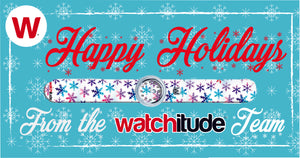 Happy Holidays & Good Wishes From Team Watchitude