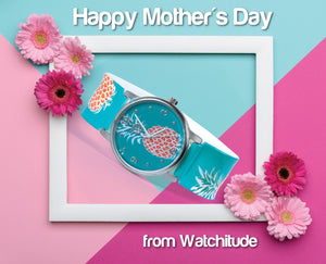 Celebrate Mother's Day in Watchitude Style!