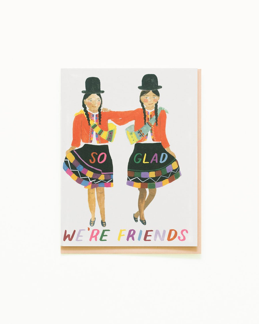 Glad We're Friends Card