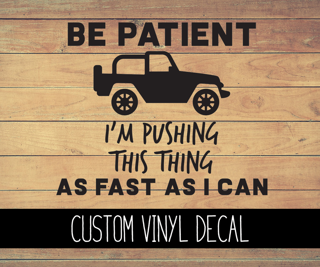 Jeep I'm Pushing as Fast as I Can Vinyl Decal