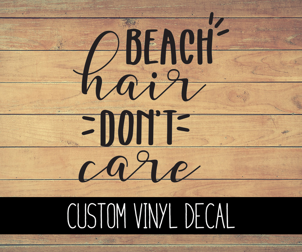 Beach Hair Don't Care Vinyl Decal
