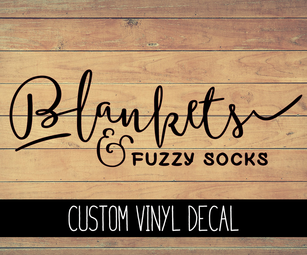 Blankets & Fuzzy Socks Vinyl Decal