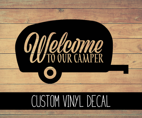 Welcome To Our Camper Vinyl Decal