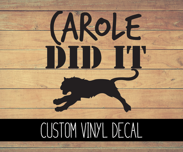 Carole Did It Vinyl Decal