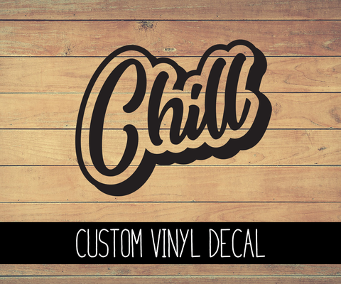 Chill Vinyl Decal