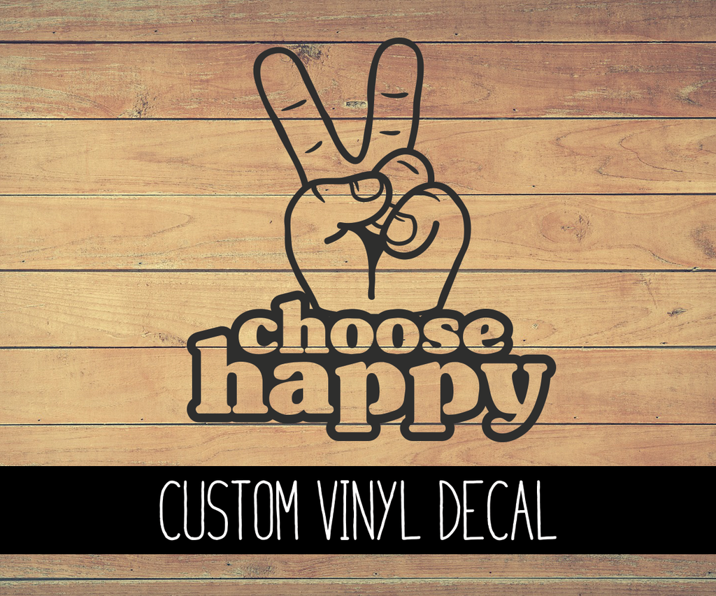 Choose Happy Vinyl Decal