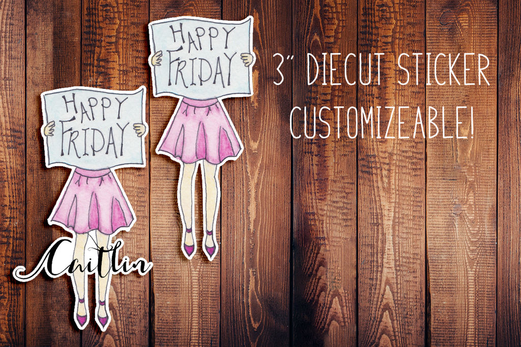Hand Painted Watercolor Happy Friday Girl Customizeable Diecut Sticker