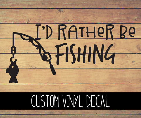 I'd Rather Be Fishing Vinyl Decal