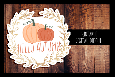 Hello Autumn Diecut | PRINTABLE DIGITAL DIECUT