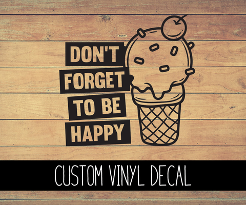 Be Happy Vinyl Decal