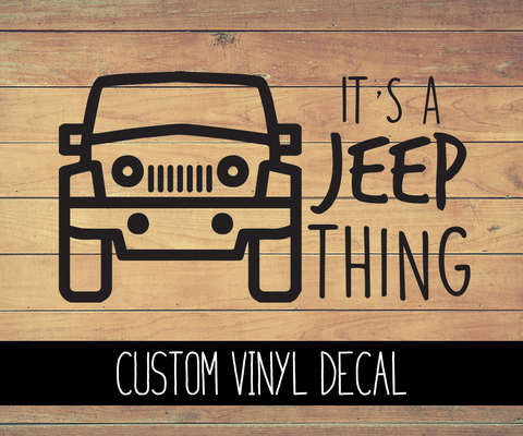 It's A Jeep Thing Vinyl Decal
