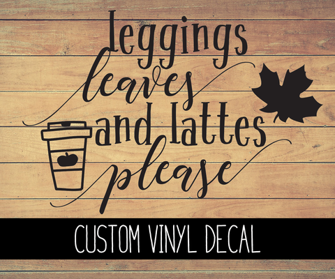 Leggings, Lattes, and Leaves Vinyl Decal