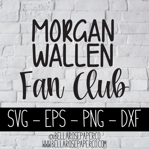 Morgan Wallen Fanclub | DIGITAL SVG BUNDLE