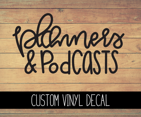 Planners & Podcasts Vinyl Decal