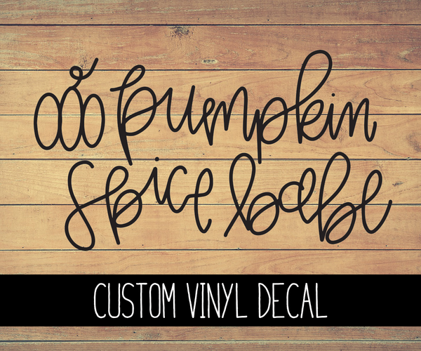 Pumpkin Spice Babe Vinyl Decal