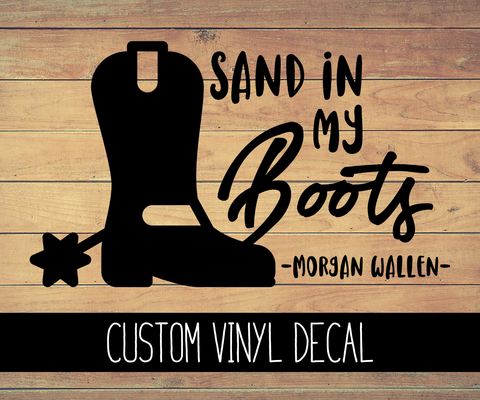 Sand In My Boots - Morgan Wallen Vinyl Decal