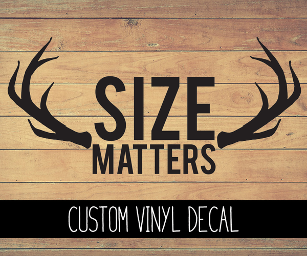 Size Matters Vinyl Decal
