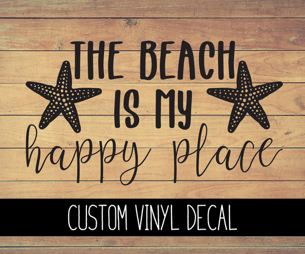 The Beach Is My Happy Place Vinyl Decal