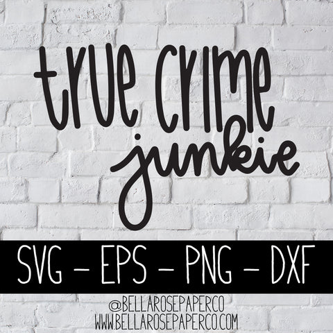 True Crime Junkie | DIGITAL SVG BUNDLE