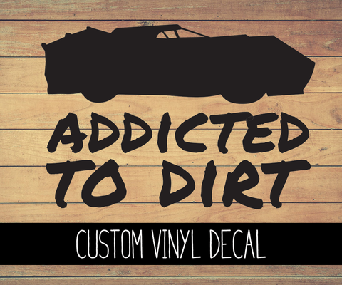 Addicted to Dirt Vinyl Decal