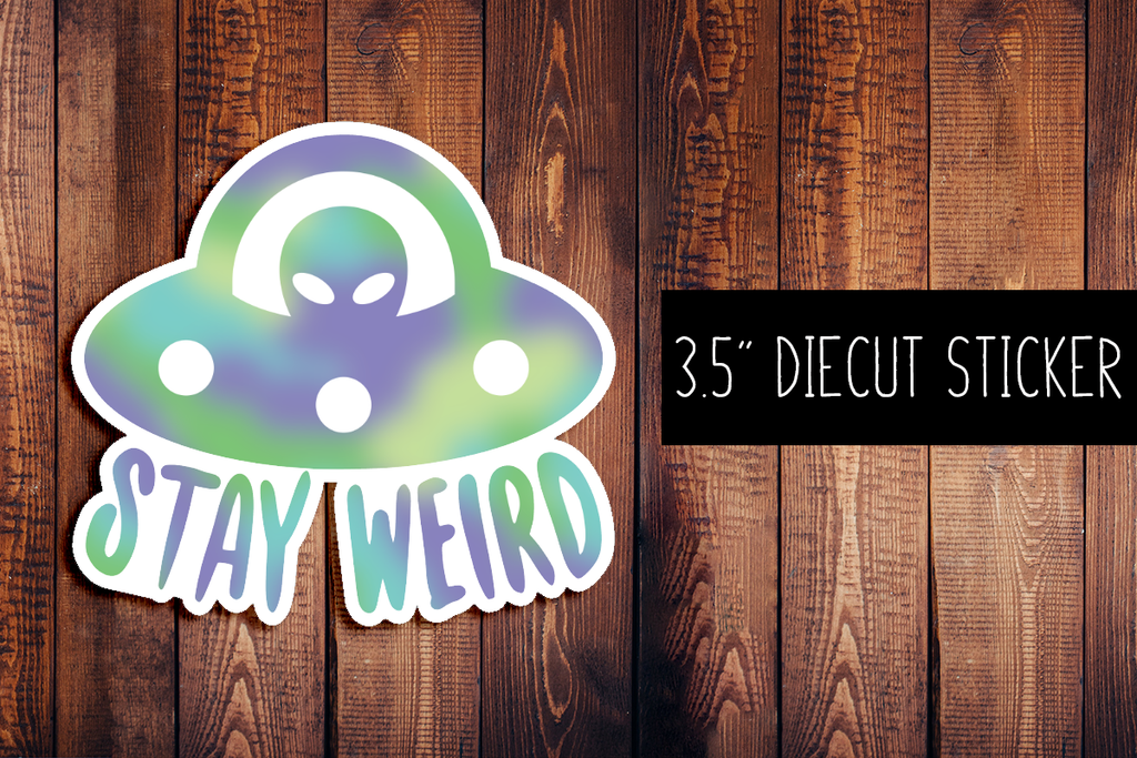 Stay Weird Alien Diecut Sticker