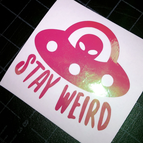 Stay Weird Alien Vinyl Decal