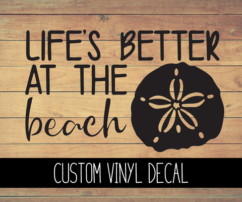 Life's Better At The Beach Vinyl Decal