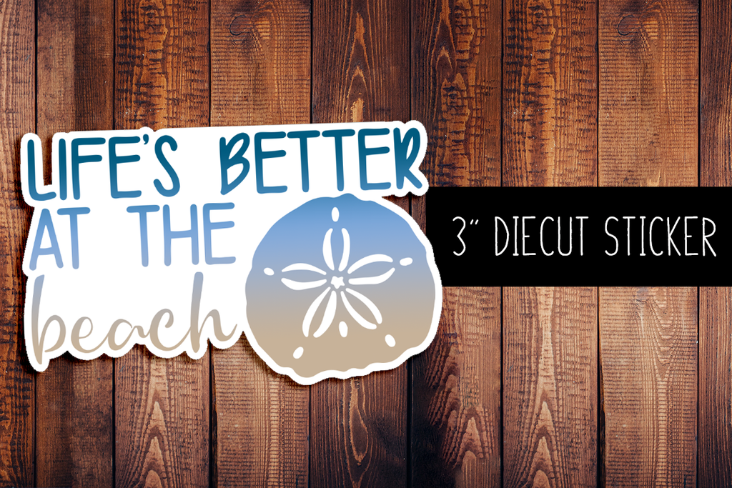 Life's Better At The Beach Diecut Sticker