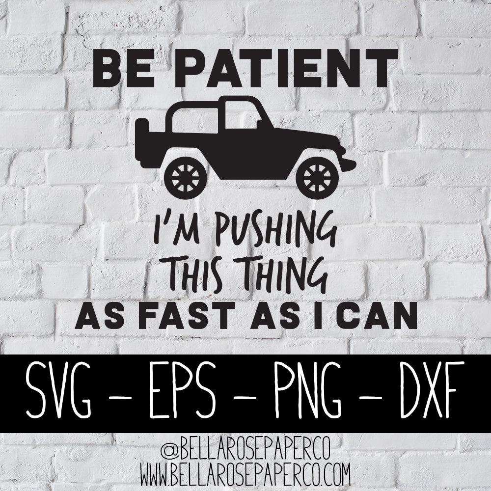 Jeep I'm Pushing as Fast as I Can | DIGITAL SVG BUNDLE