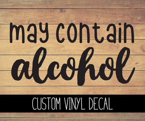 May Contain Alcohol Vinyl Decal