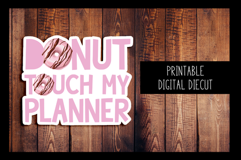 Donut Touch My Planner Diecut | PRINTABLE DIGITAL DIECUT