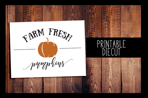 Farm Fresh Pumpkins Diecut | PRINTABLE DIGITAL DIECUT