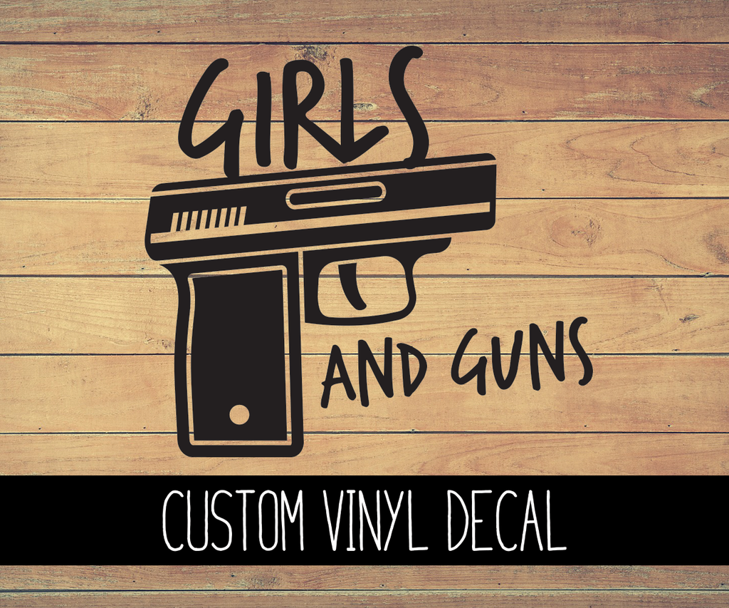 Guns and Girls Vinyl Decal