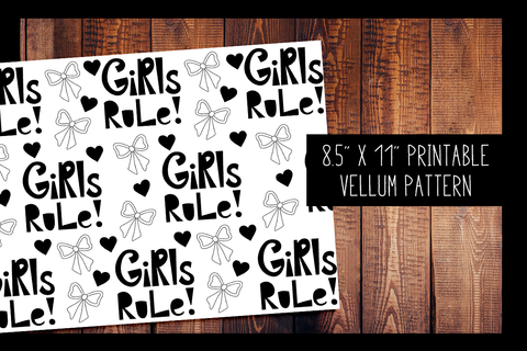 Girls Rule Vellum | PRINTABLE VELLUM PATTERN